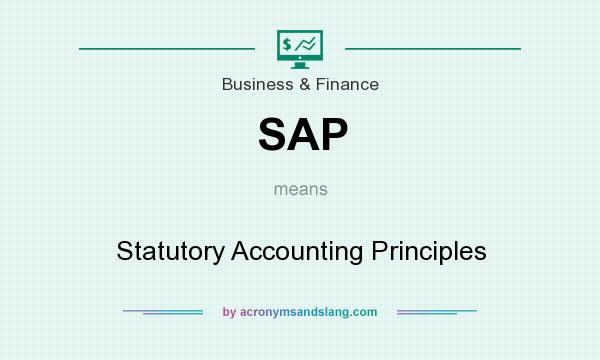 What does SAP mean? It stands for Statutory Accounting Principles