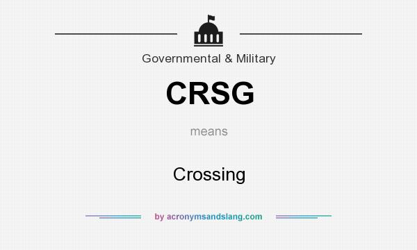 What does CRSG mean? It stands for Crossing
