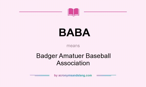 What does BABA mean? It stands for Badger Amatuer Baseball Association