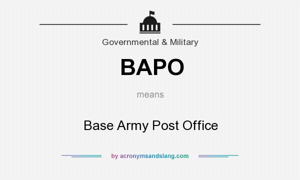 What does BAPO mean? It stands for Base Army Post Office