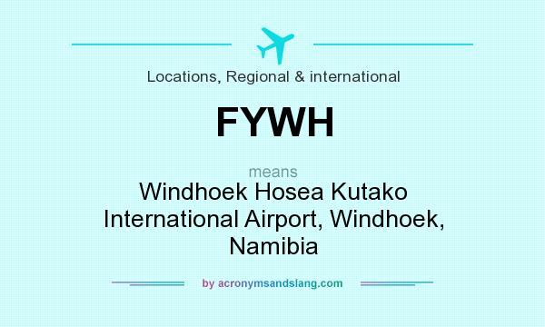 What does FYWH mean? It stands for Windhoek Hosea Kutako International Airport, Windhoek, Namibia