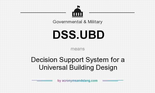What does DSS.UBD mean? It stands for Decision Support System for a Universal Building Design