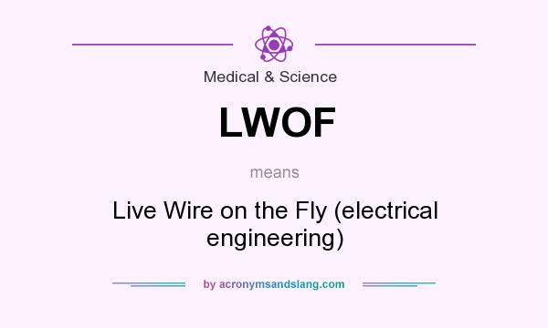 LWOF - Live Wire on the Fly (electrical engineering) in