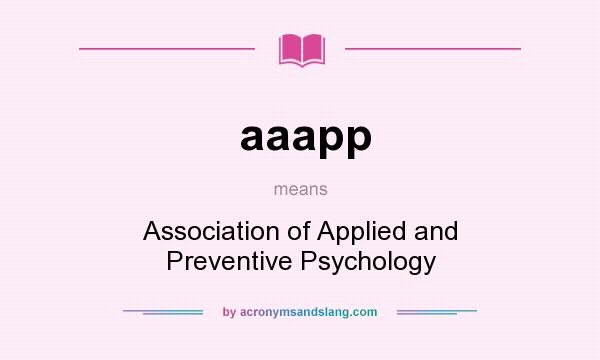What does aaapp mean? It stands for Association of Applied and Preventive Psychology
