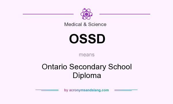 OSSD   Ontario Secondary School Diploma In Medical U0026 Science By  AcronymsAndSlang.com