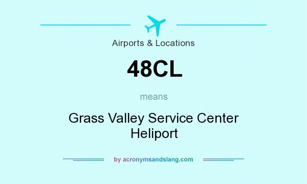 What does 48CL mean? It stands for Grass Valley Service Center Heliport