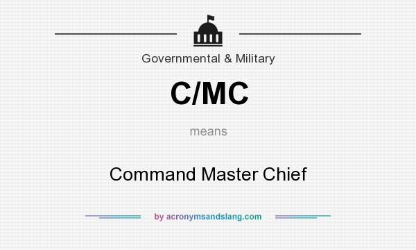 What does C/MC mean? It stands for Command Master Chief