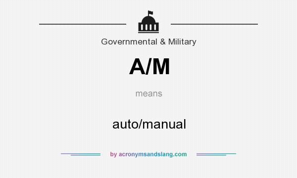 What does A/M mean? It stands for auto/manual