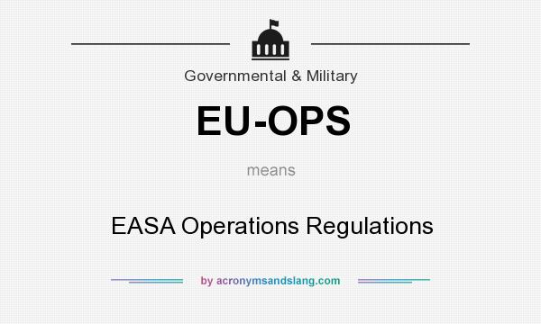 What does EU-OPS mean? It stands for EASA Operations Regulations