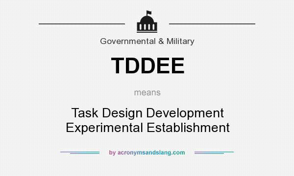 What does TDDEE mean? It stands for Task Design Development Experimental Establishment