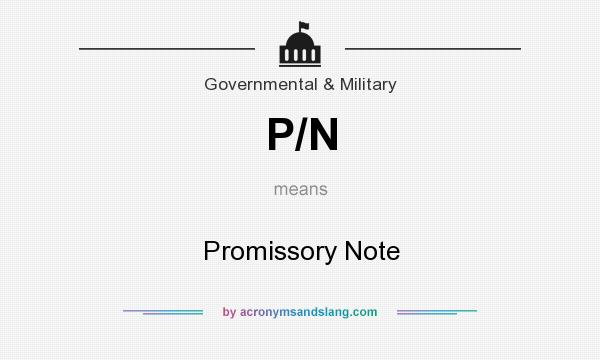 What does P/N mean? It stands for Promissory Note