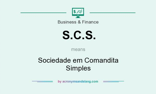 What does S.C.S. mean? It stands for Sociedade em Comandita Simples