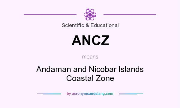 What does ANCZ mean? It stands for Andaman and Nicobar Islands Coastal Zone