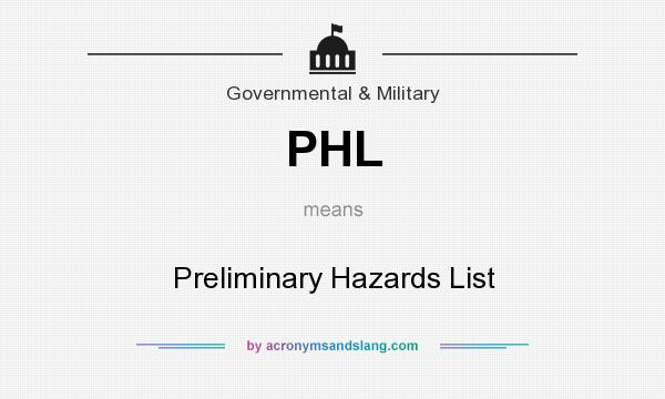 What does PHL mean? It stands for Preliminary Hazards List