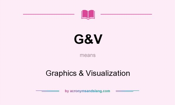 What does G&V mean? It stands for Graphics & Visualization