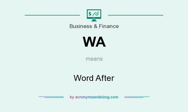 What does WA mean? It stands for Word After