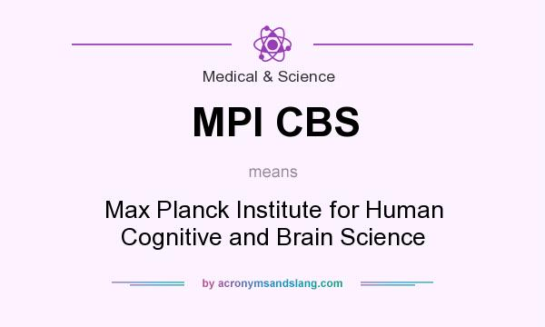 What does MPI CBS mean? It stands for Max Planck Institute for Human Cognitive and Brain Science
