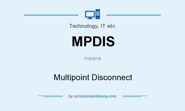 What does MPDIS mean? It stands for Multipoint Disconnect