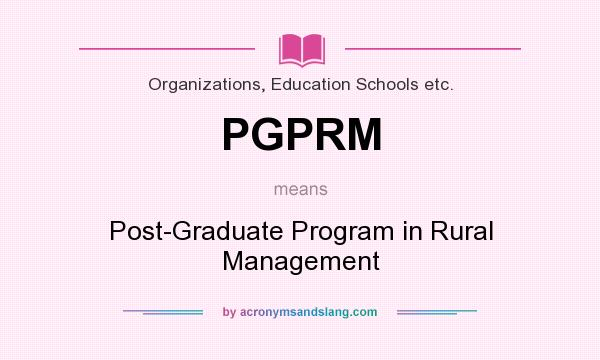 What does PGPRM mean? It stands for Post-Graduate Program in Rural Management