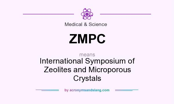 What does ZMPC mean? It stands for International Symposium of Zeolites and Microporous Crystals