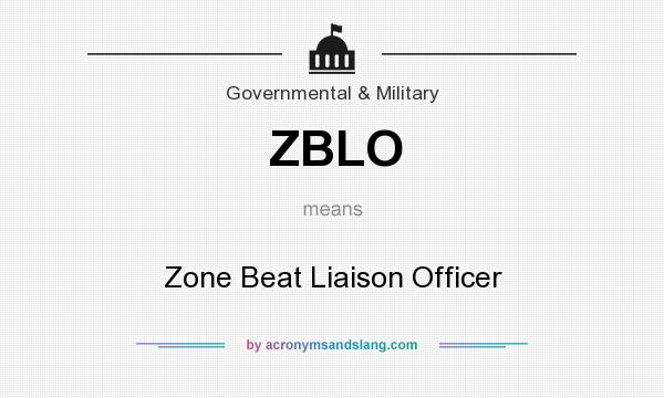 What does ZBLO mean? It stands for Zone Beat Liaison Officer